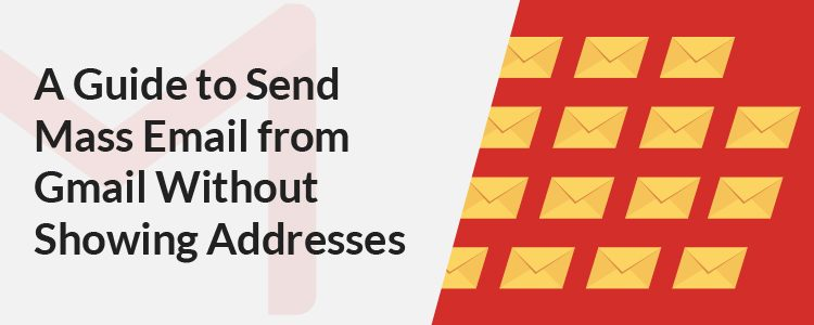 Send Mass Emails without Showing Addresses
