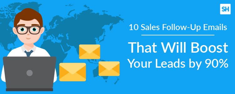 10 Sales Follow-Up Emails That Will Boost Your Leads by 90