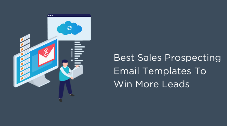 10 Sales Prospecting Email Templates to Win More Leads