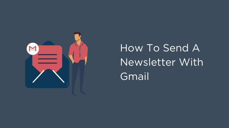 how to send a newsletter with Gmail